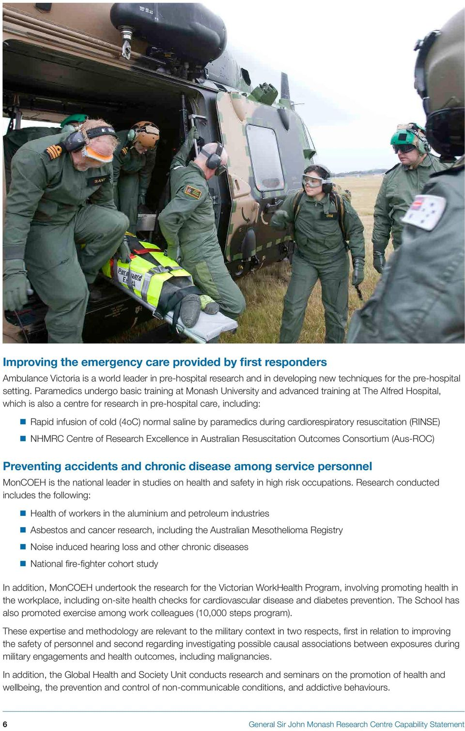 normal saline by paramedics during cardiorespiratory resuscitation (RINSE) NHMRC Centre of Research Excellence in Australian Resuscitation Outcomes Consortium (Aus-ROC) Preventing accidents and