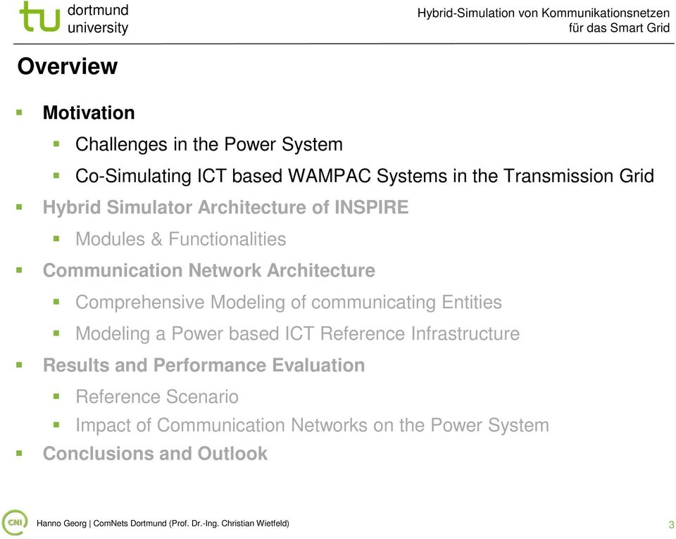 communicating Entities Modeling a Power based ICT Reference Infrastructure Results and Performance Evaluation Reference Scenario