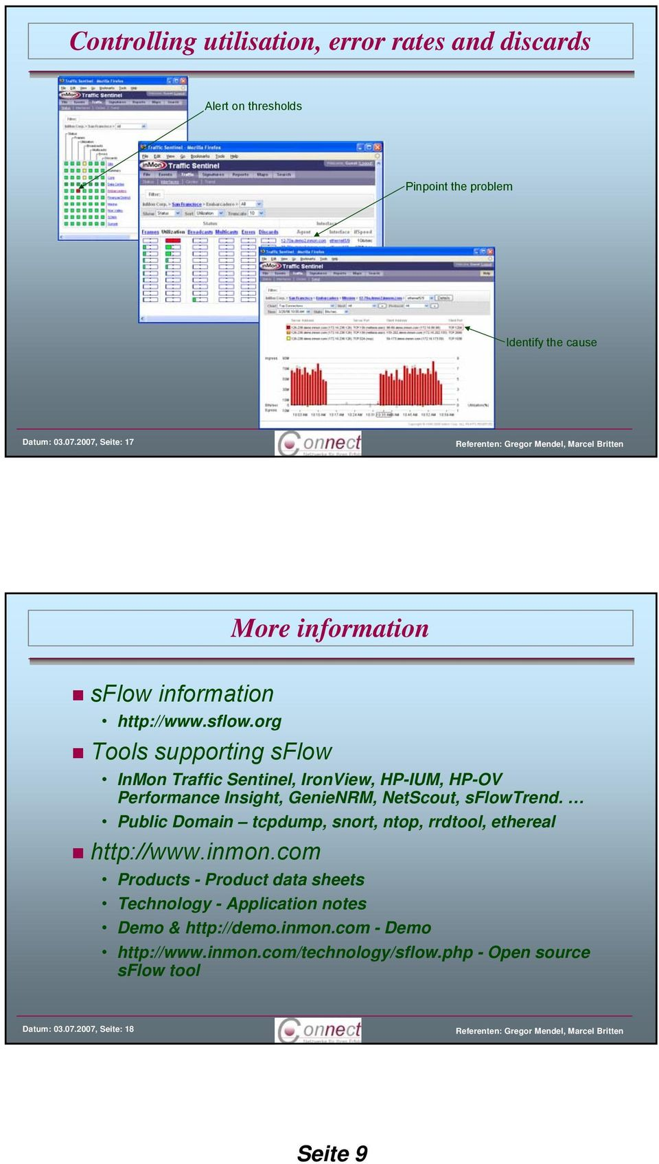 org Tools supporting InMon Traffic Sentinel, IronView, HP-IUM, HP-OV Performance Insight, GenieNRM, NetScout, Trend.