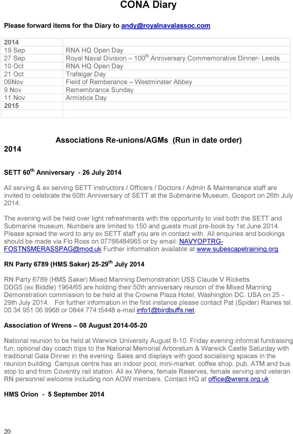Nov Remembrance Sunday 11 Nov Armistice Day 2015 2014 Associations Re-unions/AGMs (Run in date order) SETT 60 th Anniversary - 26 July 2014 All serving & ex serving SETT instructors / Officers /