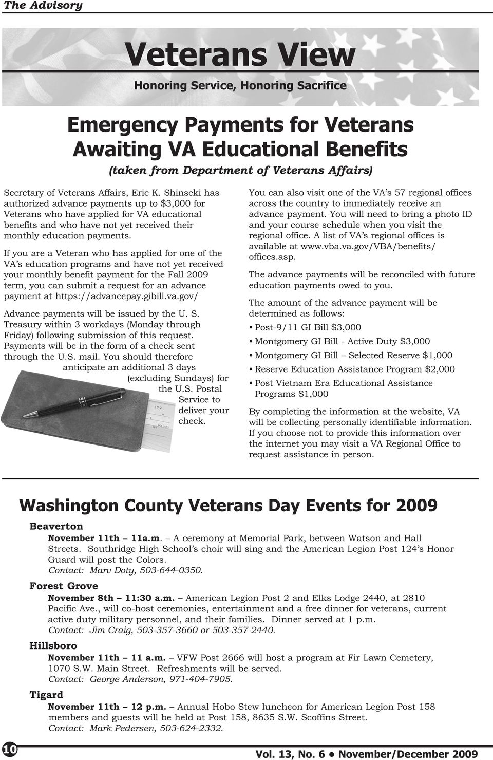 If you are a Veteran who has applied for one of the VA s education programs and have not yet received your monthly benefit payment for the Fall 2009 term, you can submit a request for an advance
