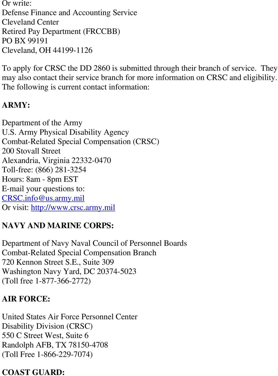 and eligibility. The following is current contact information: ARMY: Department of the Army U.S.