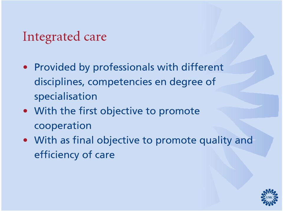 specialisation With the first objective to promote