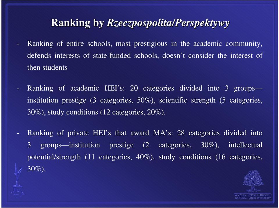 prestige (3 categories, 50%), scientific strength (5 categories, 30%), study conditions (12 categories, 20%).