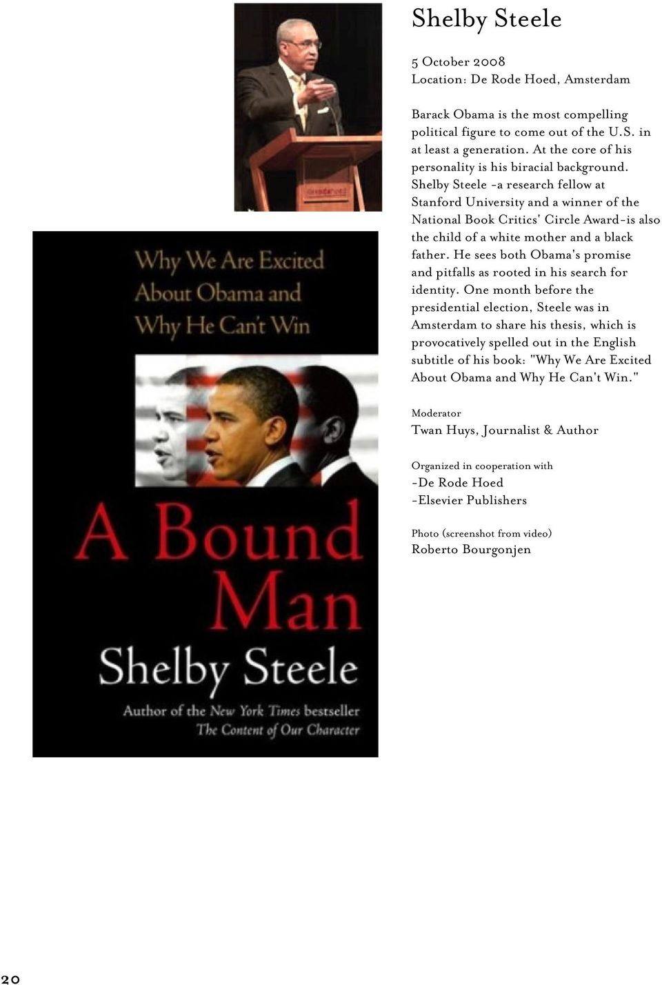 Shelby Steele -a research fellow at Stanford University and a winner of the National Book Critics' Circle Award-is also the child of a white mother and a black father.