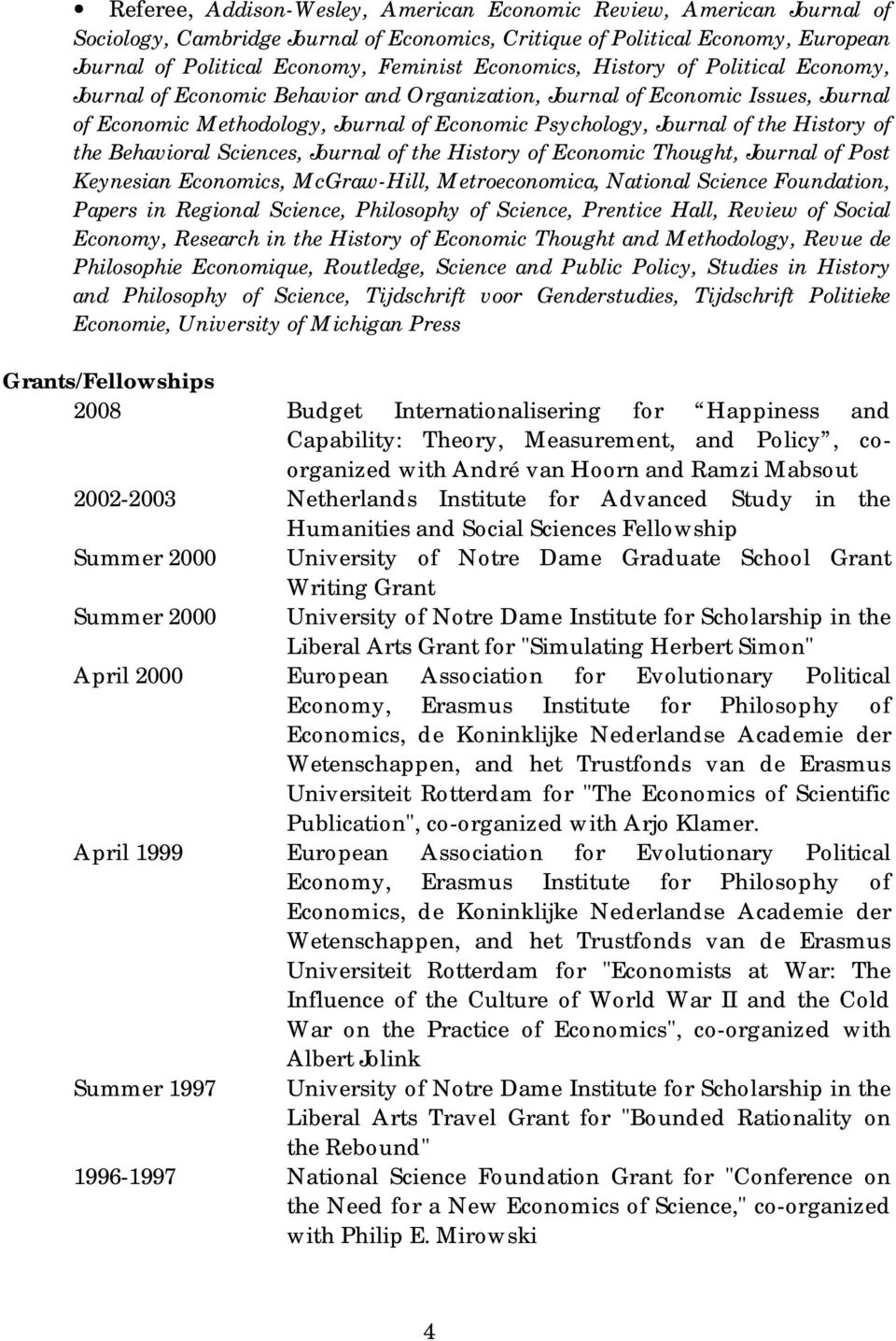 History of the Behavioral Sciences, Journal of the History of Economic Thought, Journal of Post Keynesian Economics, McGraw-Hill, Metroeconomica, National Science Foundation, Papers in Regional