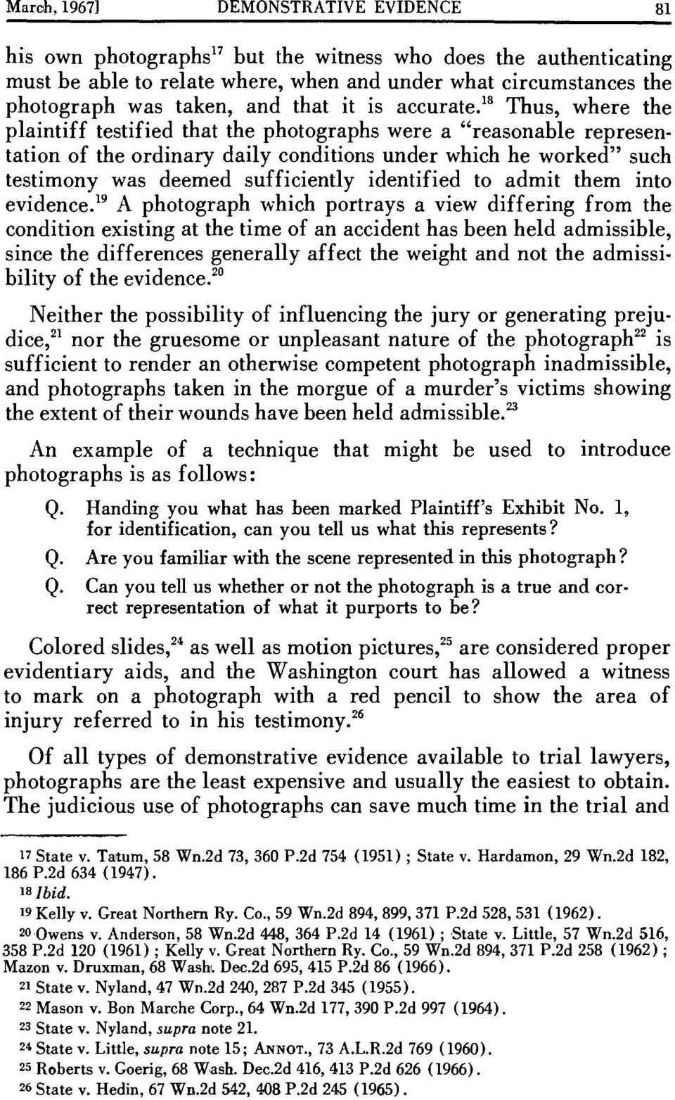 """ Thus, where the plaintiff testified that the photographs were a ""reasonable representation of the ordinary daily conditions under which he worked"" such testimony was deemed sufficiently identified"