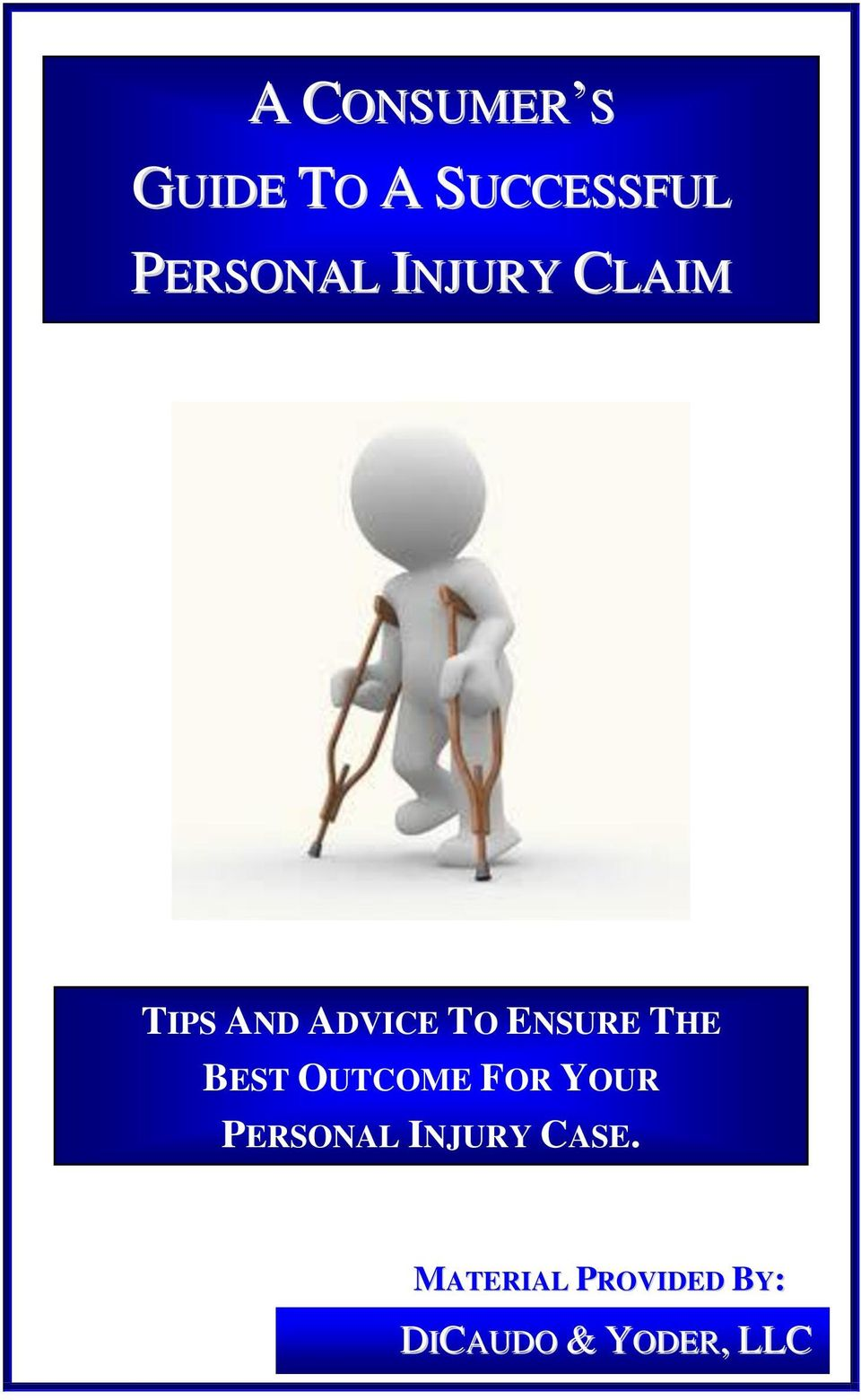 BEST OUTCOME FOR YOUR PERSONAL INJURY CASE.