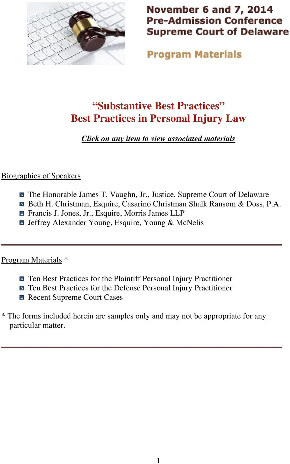 , Esquire, Morris James LLP Jeffrey Alexander Young, Esquire, Young & McNelis Program Materials * Ten Best Practices for the Plaintiff Personal Injury Practitioner