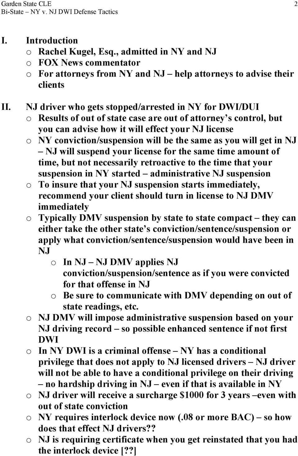 will be the same as you will get in NJ NJ will suspend your license for the same time amount of time, but not necessarily retroactive to the time that your suspension in NY started administrative NJ