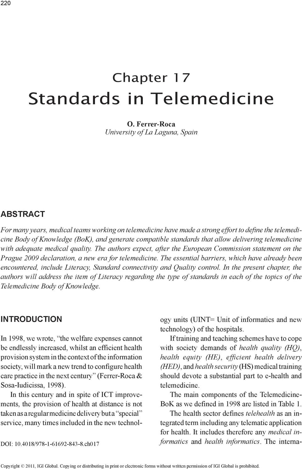 compatible standards that allow delivering telemedicine with adequate medical quality.