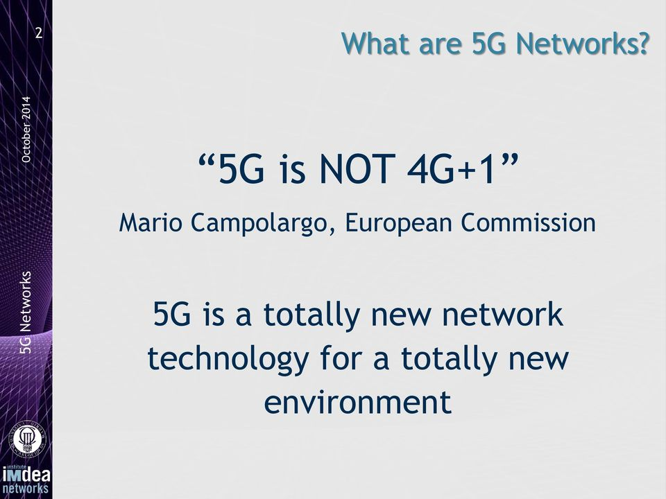 Commission 5G is a totally new