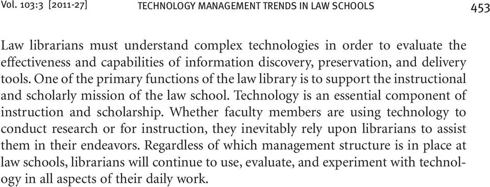 Technology is an essential component of instruction and scholarship.