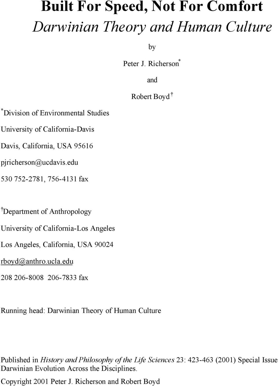 Richerson * and Robert Boyd Department of Anthropology University of California-Los Angeles Los Angeles, California, USA 90024 rboyd@anthro.ucla.
