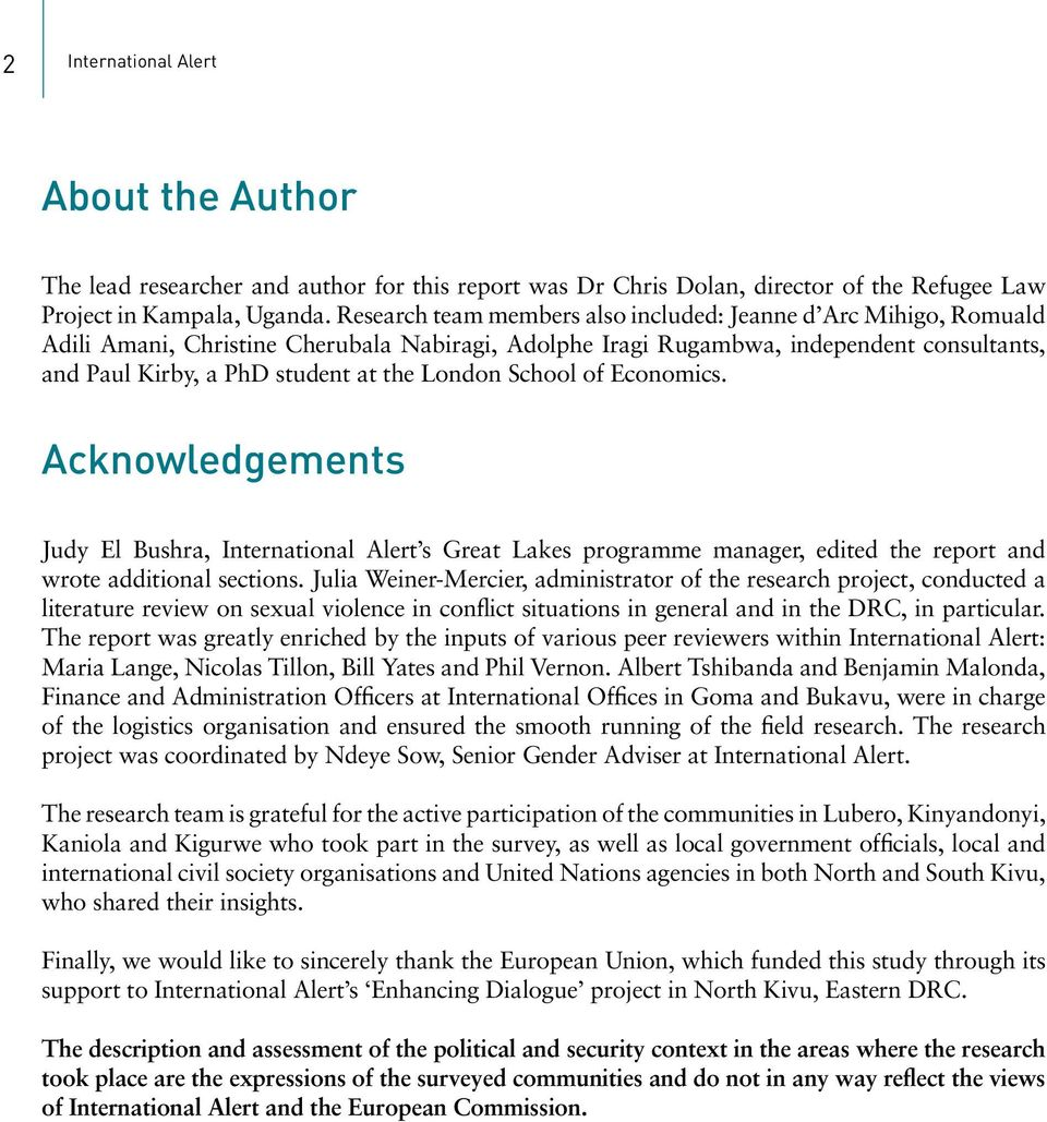 London School of Economics. Acknowledgements Judy El Bushra, International Alert s Great Lakes programme manager, edited the report and wrote additional sections.