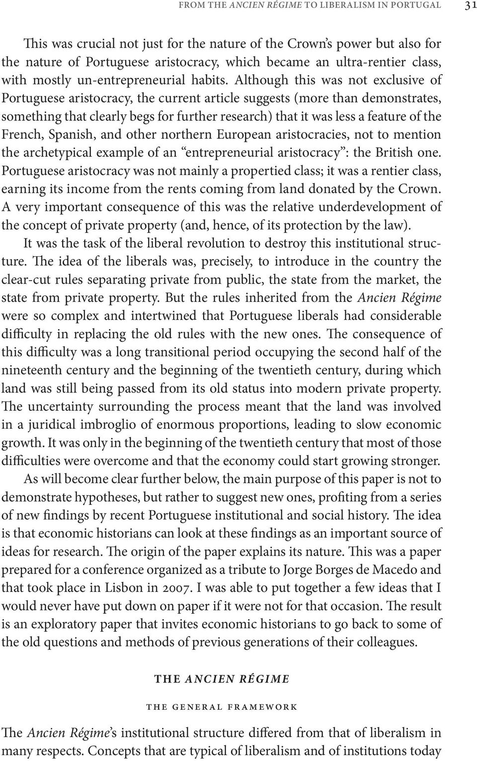 Although this was not exclusive of Portuguese aristocracy, the current article suggests (more than demonstrates, something that clearly begs for further research) that it was less a feature of the