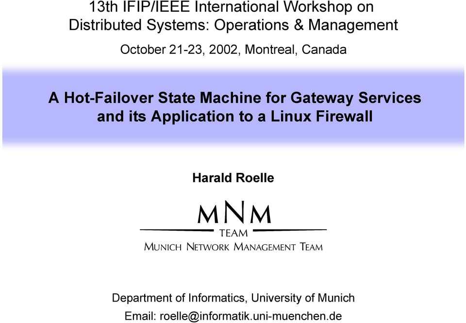 for Gateway Services and its Application to a Linux Firewall Harald Roelle