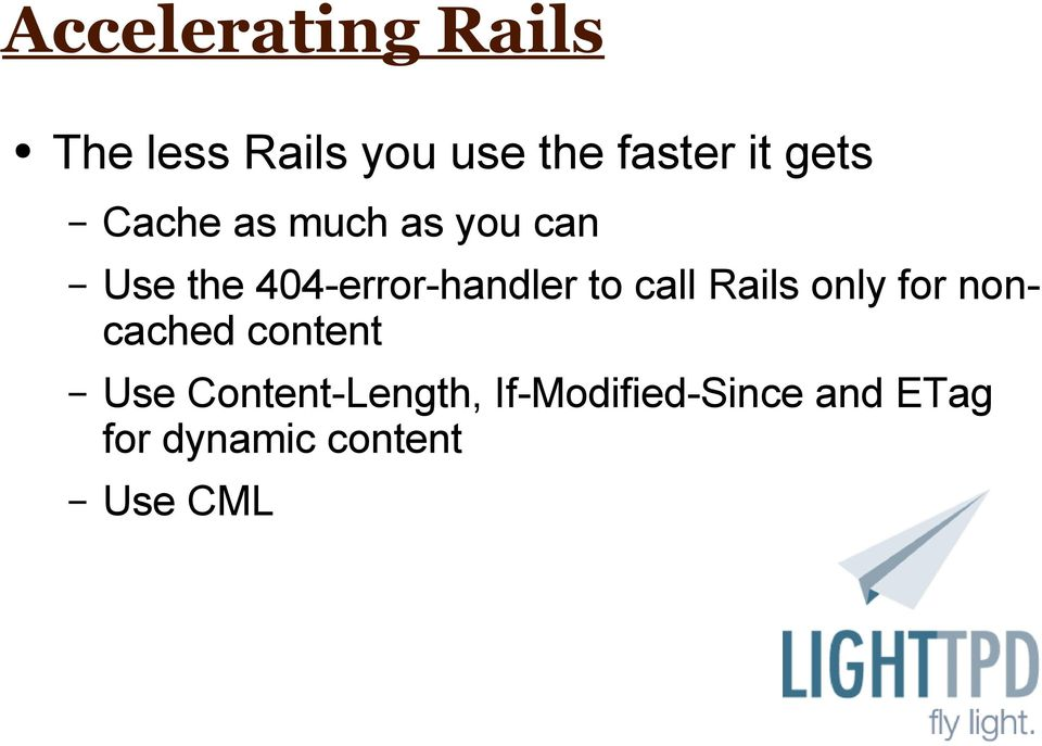 to call Rails only for noncached content Use