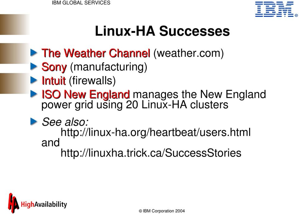 manages the New England power grid using 20 Linux-HA clusters See
