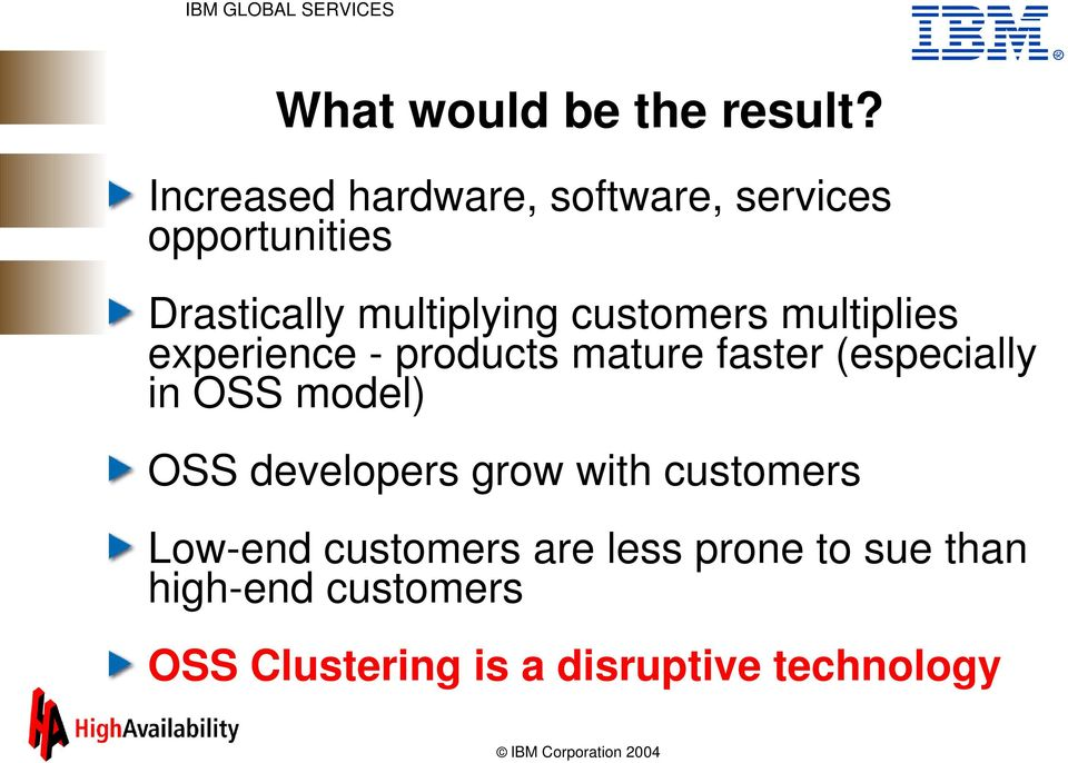 customers multiplies experience - products mature faster (especially in OSS