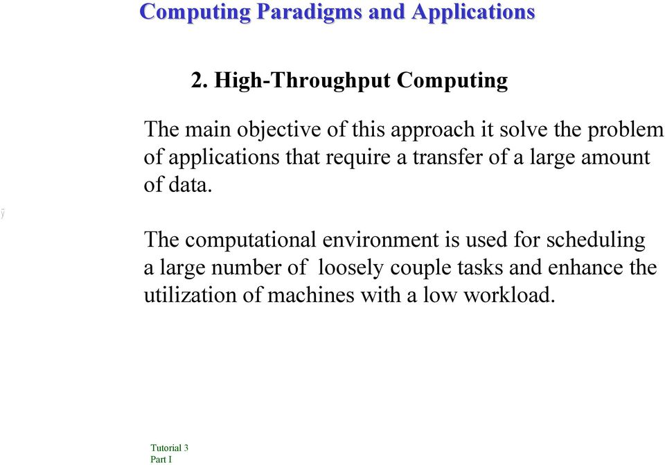 applications that require a transfer of a large amount of data.