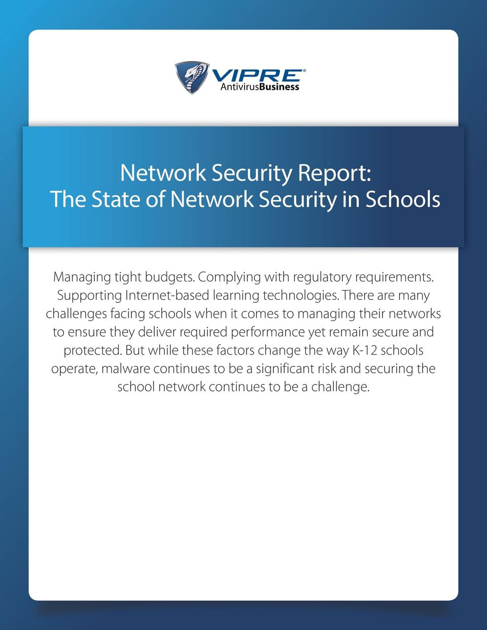 There are many challenges facing schools when it comes to managing their networks to ensure they deliver required performance