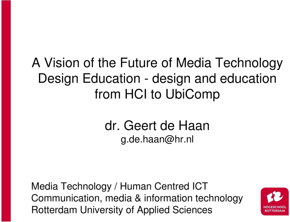 nl Media Technology / Human Centred ICT Communication, media &
