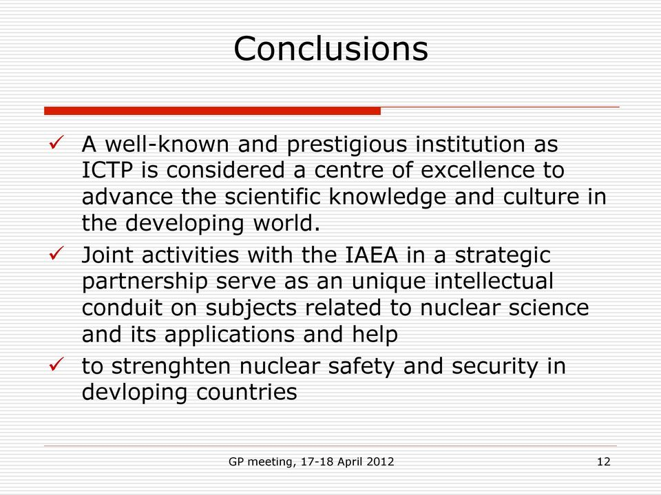 ü Joint activities with the IAEA in a strategic partnership serve as an unique intellectual conduit on