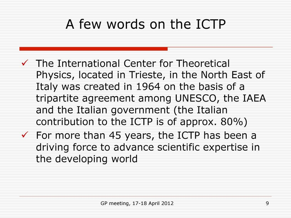 Italian government (the Italian contribution to the ICTP is of approx.