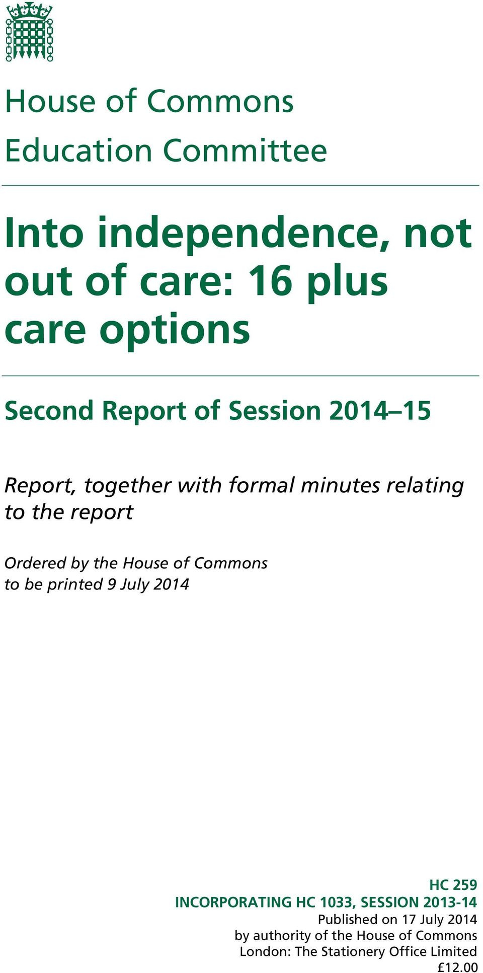 Ordered by the House of Commons to be printed 9 July 2014 HC 259 INCORPORATING HC 1033, SESSION