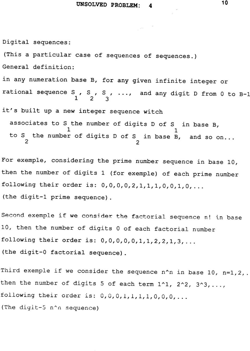 .., and any digit D from to B-1 it's built up a new integer sequence witch associates to S the number of digits D of S in base B, 1 1 to S the number of digits D of S in base B, and so on.