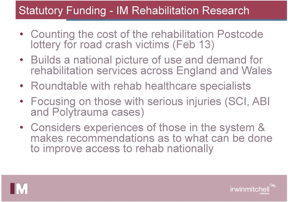 Roundtable with rehab healthcare specialists Focusing on those with serious injuries (SCI, ABI and Polytrauma cases)