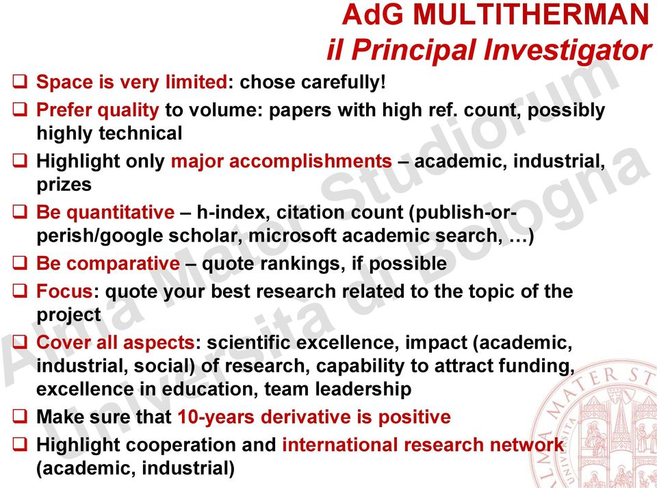 academic search, ) Be comparative quote rankings, if possible Focus: quote your best research related to the topic of the project Cover all aspects: scientific excellence, impact