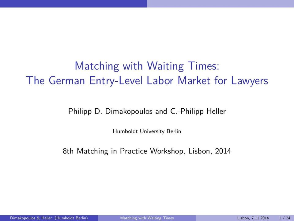 -Philipp Heller Humboldt University Berlin 8th Matching in Practice