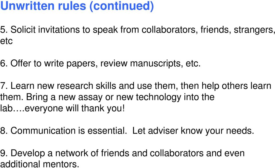 Learn new research skills and use them, then help others learn them.