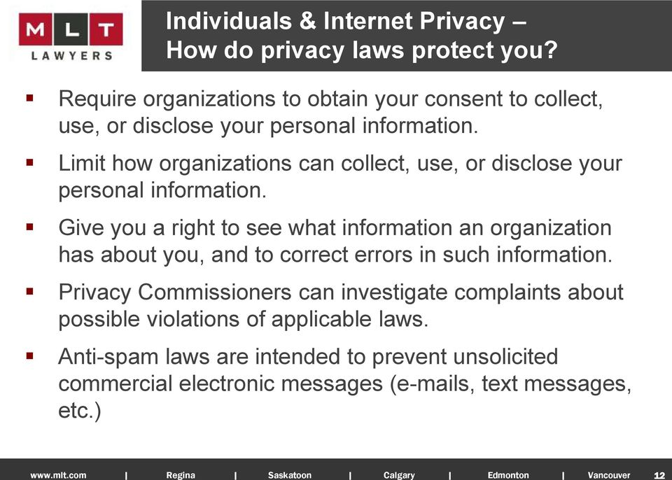 Limit how organizations can collect, use, or disclose your personal information.