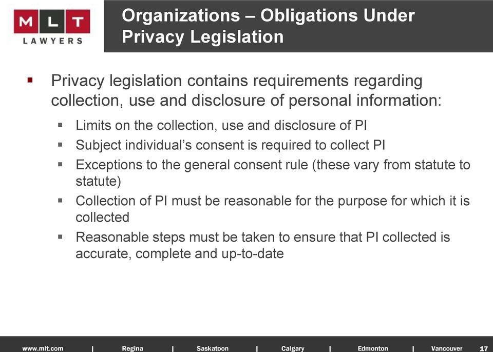 to collect PI Exceptions to the general consent rule (these vary from statute to statute) Collection of PI must be reasonable for
