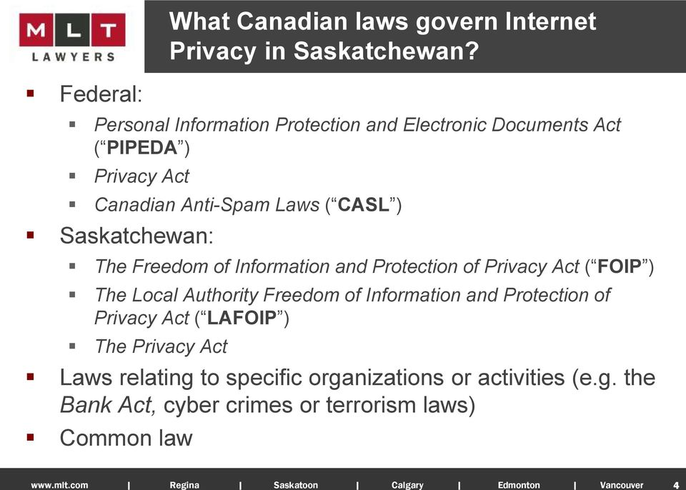 CASL ) Saskatchewan: The Freedom of Information and Protection of Privacy Act ( FOIP ) The Local Authority Freedom of