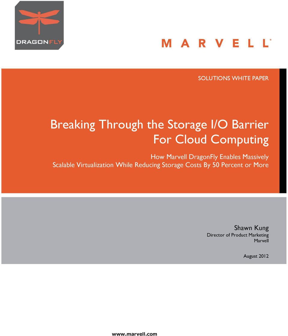 Storage Costs By 50 Percent or More Shawn Kung Director of Product Marketing Marvell