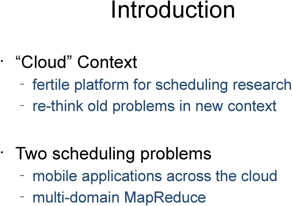 in new context Two scheduling problems mobile