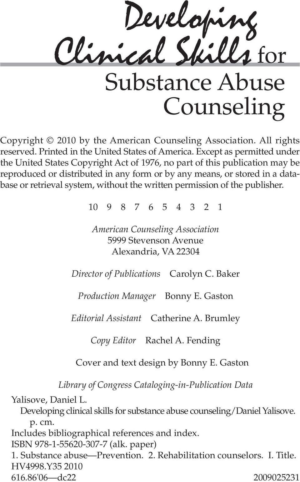 system, without the written permission of the publisher. 10 9 8 7 6 5 4 3 2 1 American Counseling Association 5999 Stevenson Avenue Alexandria, VA 22304 Director of Publications Carolyn C.