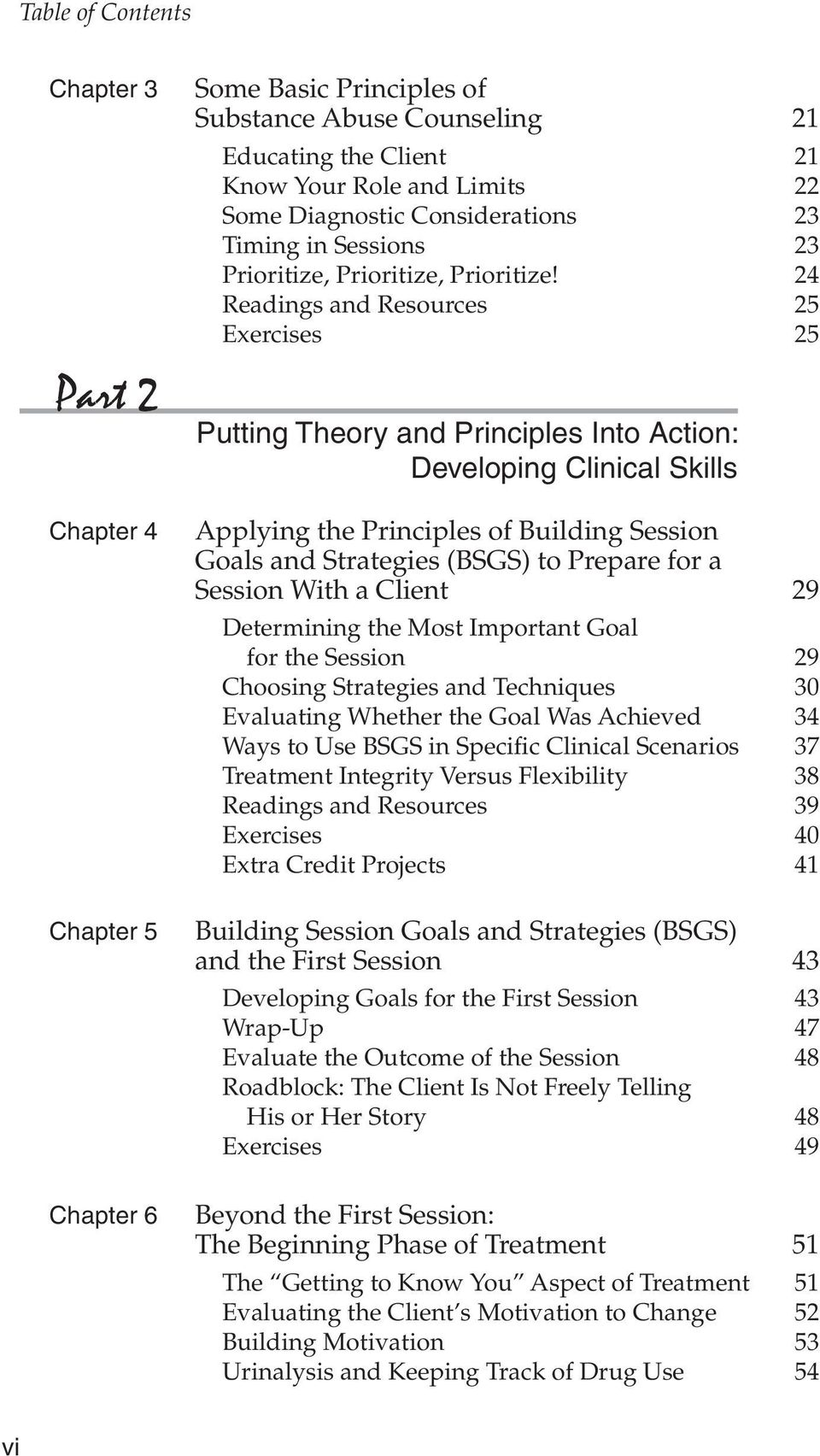 24 Readings and Resources 25 Exercises 25 Putting Theory and Principles Into Action: Developing Clinical Skills Applying the Principles of Building Session Goals and Strategies (BSGS) to Prepare for