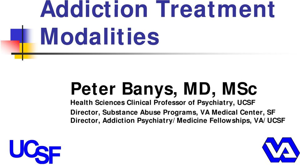 Director, Substance Abuse Programs, VA Medical Center,