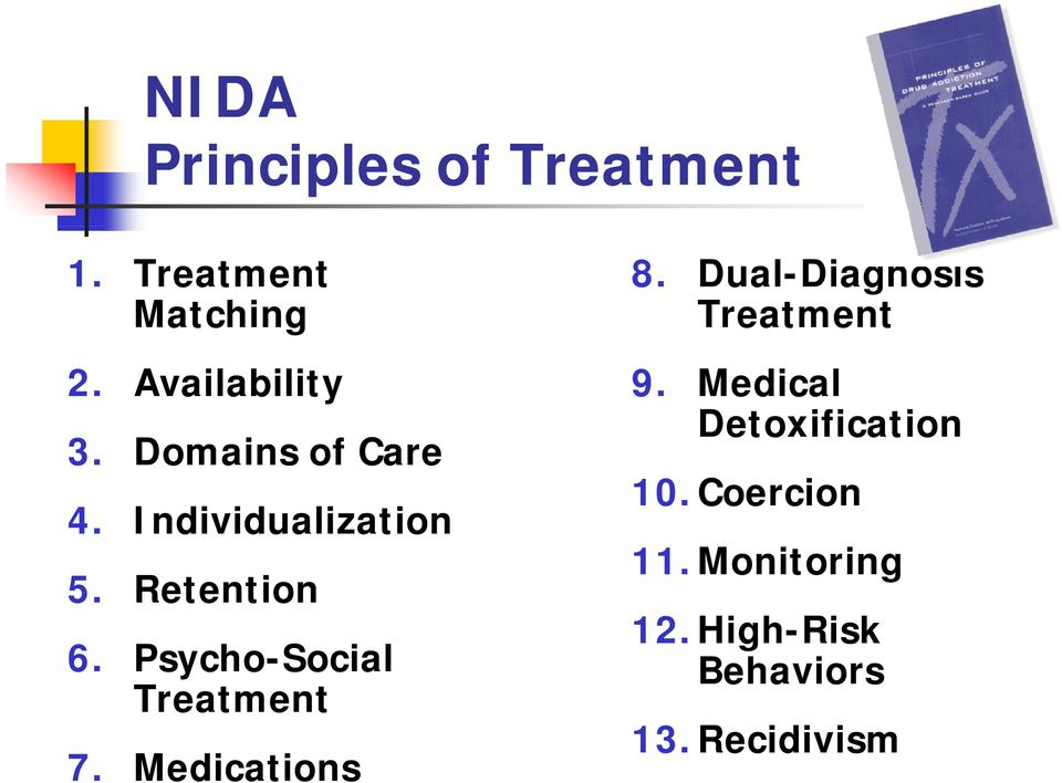 Psycho-Social Treatment 7. Medications 8. Dual-Diagnosis Treatment 9.