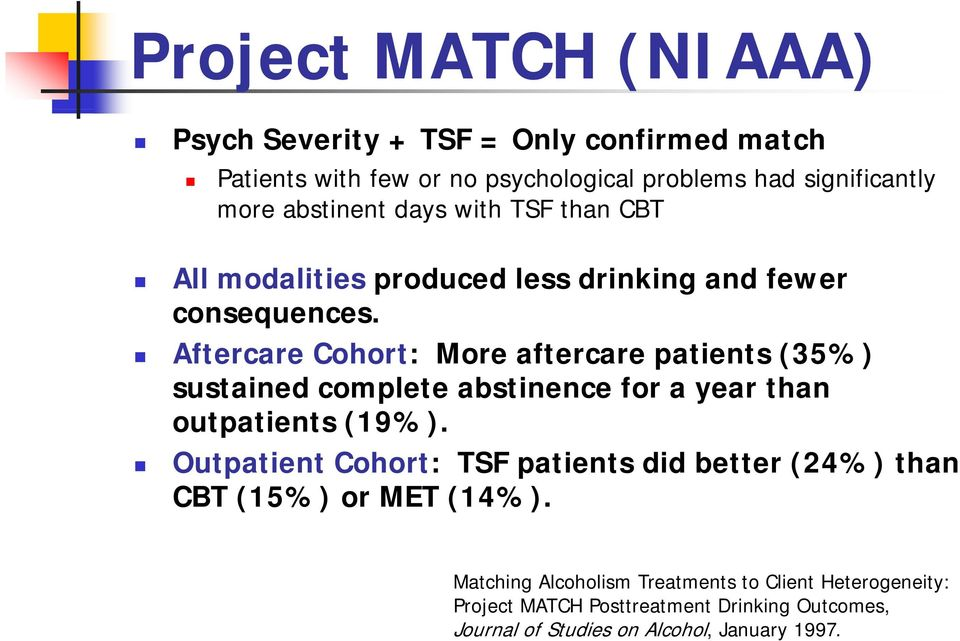 Aftercare Cohort: More aftercare patients (35%) sustained complete abstinence for a year than outpatients (19%).