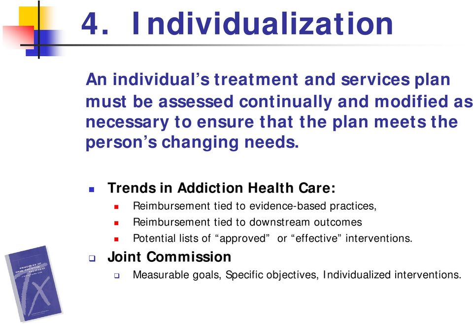 Trends in Addiction Health Care: Reimbursement tied to evidence-based practices, Reimbursement tied to