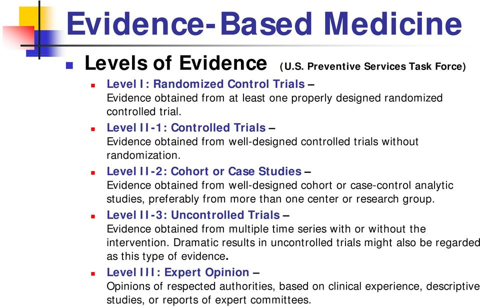 Level II-2: Cohort or Case Studies Evidence obtained from well-designed cohort or case-control analytic studies, preferably from more than one center or research group.