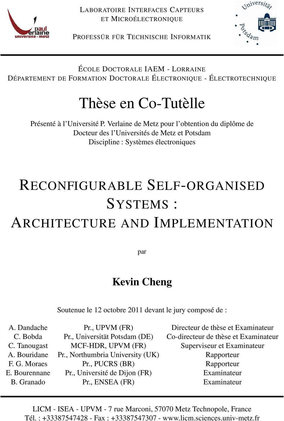 Verlaine de Metz pour l obtention du diplôme de Docteur des l Universités de Metz et Potsdam Discipline : Systèmes électroniques RECONFIGURABLE SELF-ORGANISED SYSTEMS : ARCHITECTURE AND