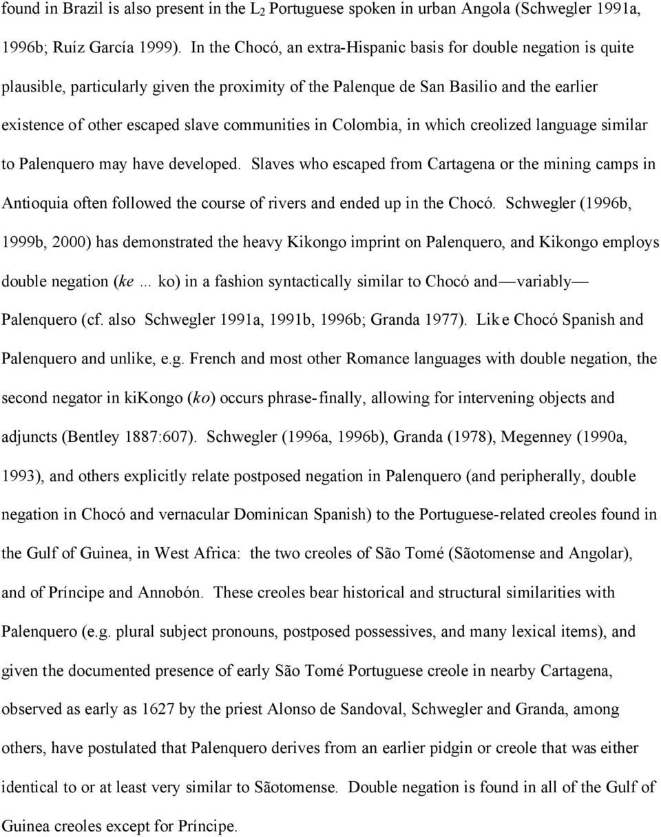 communities in Colombia, in which creolized language similar to Palenquero may have developed.
