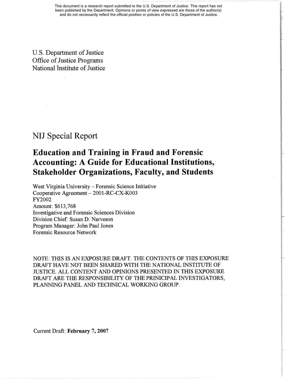 Sciences Division Division Chief: Susan D. Narveson Program Manager: John Paul Jones Forensic Resource Network NOTE: THIS IS AN EXPOSURE DRAFT.